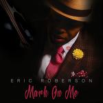 Eric Roberson - Mark On Me