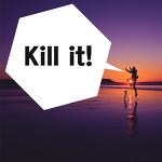 [영어 한마디] 네 실력을 발휘해! Kill it!