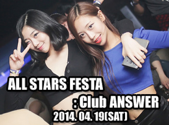 2014. 04. 19 (SAT) ALL STARS FESTA @ ANSWER