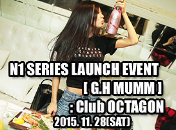 2015. 11. 28 (SAT) N1 SERIES LAUNCH EVENT [ G.H MUMM ] @ OCTAGON
