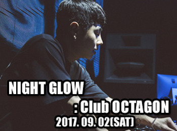 2017. 09. 02 (SAT) NIGHT GLOW @ OCTAGON
