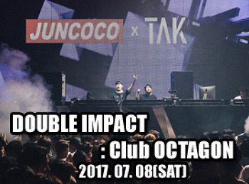 2017. 07. 08 (SAT) DOUBLE IMPACT @ OCTAGON