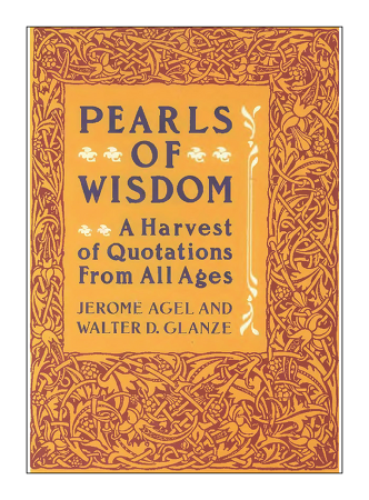 <Pearls of Wisdom> - A Harvest of Quotations From All Ages