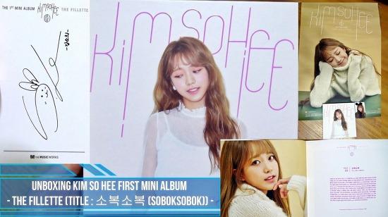 [17.11.10] UNBOXING 김소희(KimSoHee) 1st Mini album - the Fillette (Title:소복소복 (SobokSobok)) - by 여금