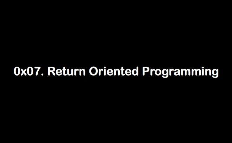 6. Return Oriented Programming (ROP)