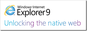 Windows® Internet Explorer 9 – Unlocking the native web