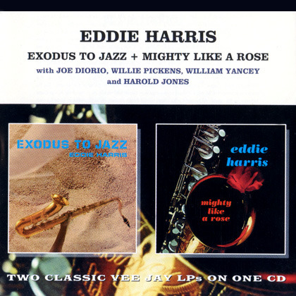 Eddie Harris - Exodus To Jazz + Mighty Like A Rose